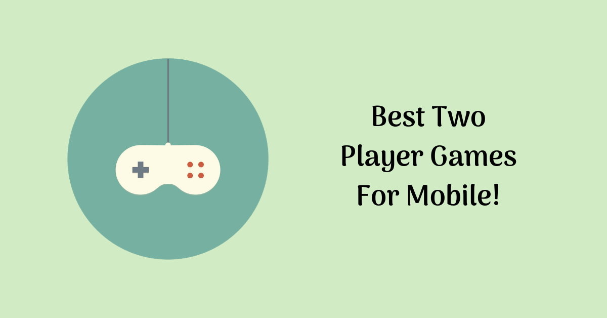 Best Two Player Games For Mobile!