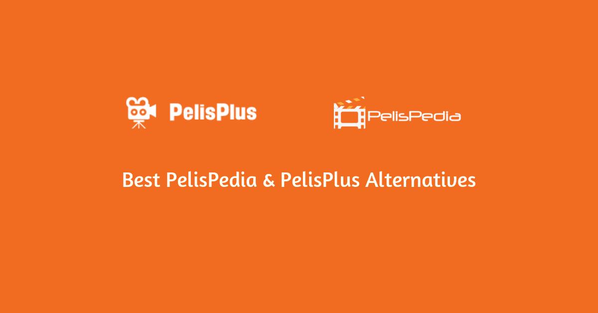 Some of the best PelisPedia and PelisPlus Alternatives