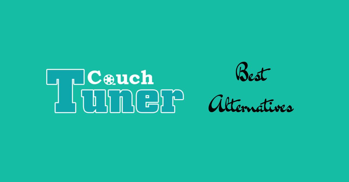 CouchTuner - Best Alternatives