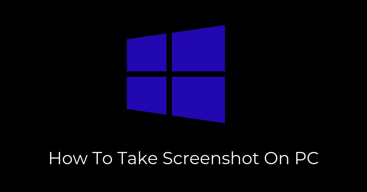 Take Screenshot On PC