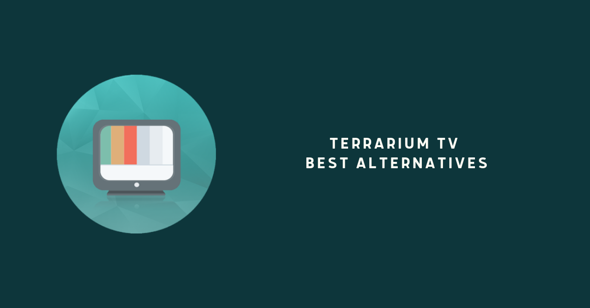Terrarium Tv Best alternatives