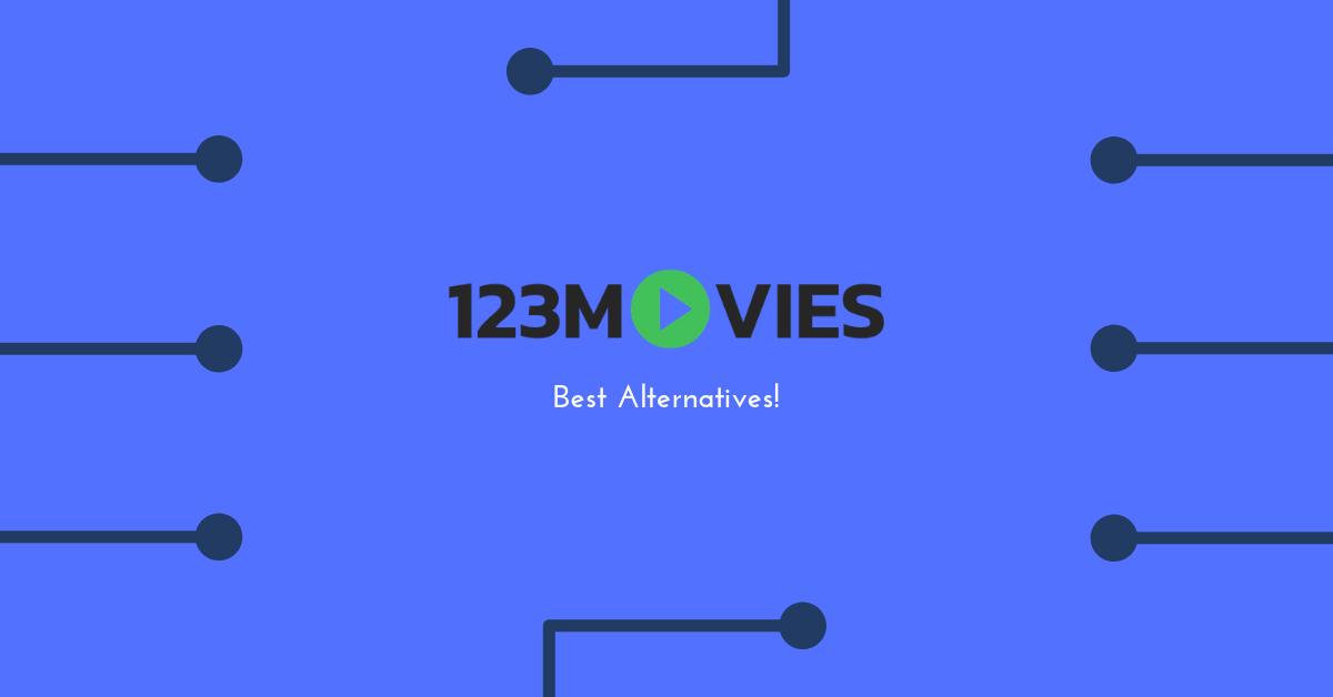 123Movies Best Alternatives!