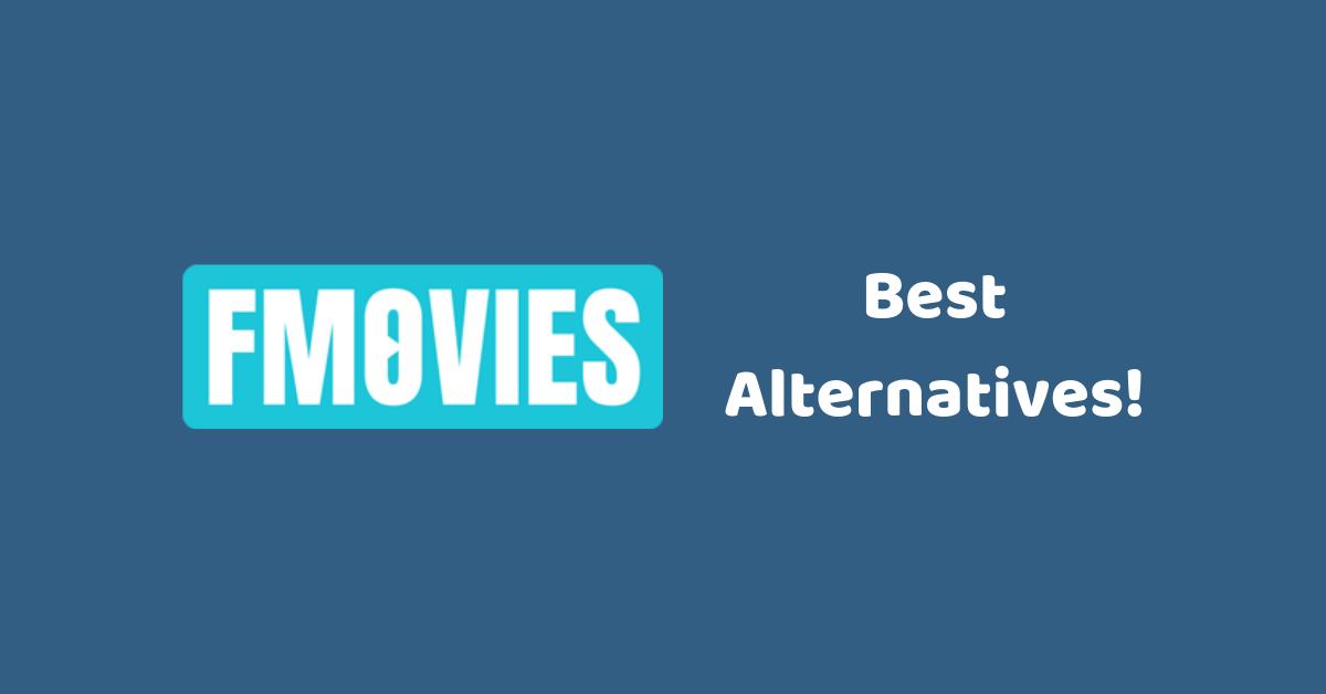FMovies Best Alternatives!