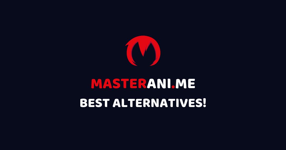 MASTERANI.ME BEST ALTERNATIVES