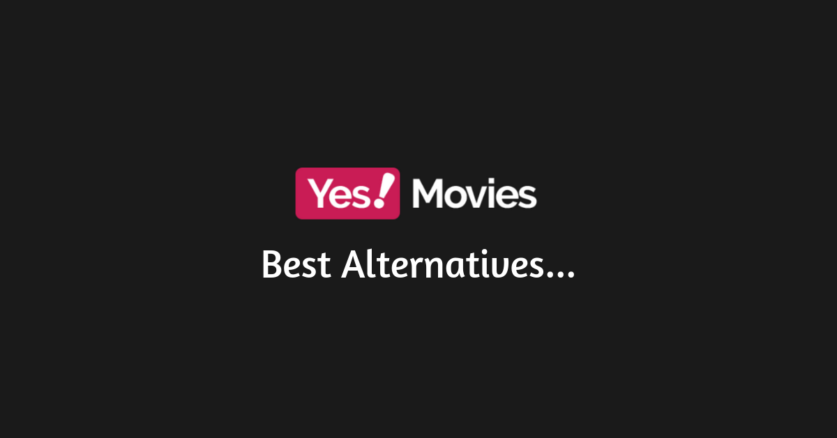 Yes! Movies Best Alternatives