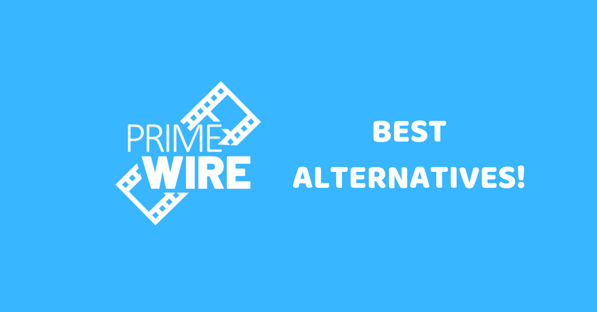 Best Primewire Alternatives
