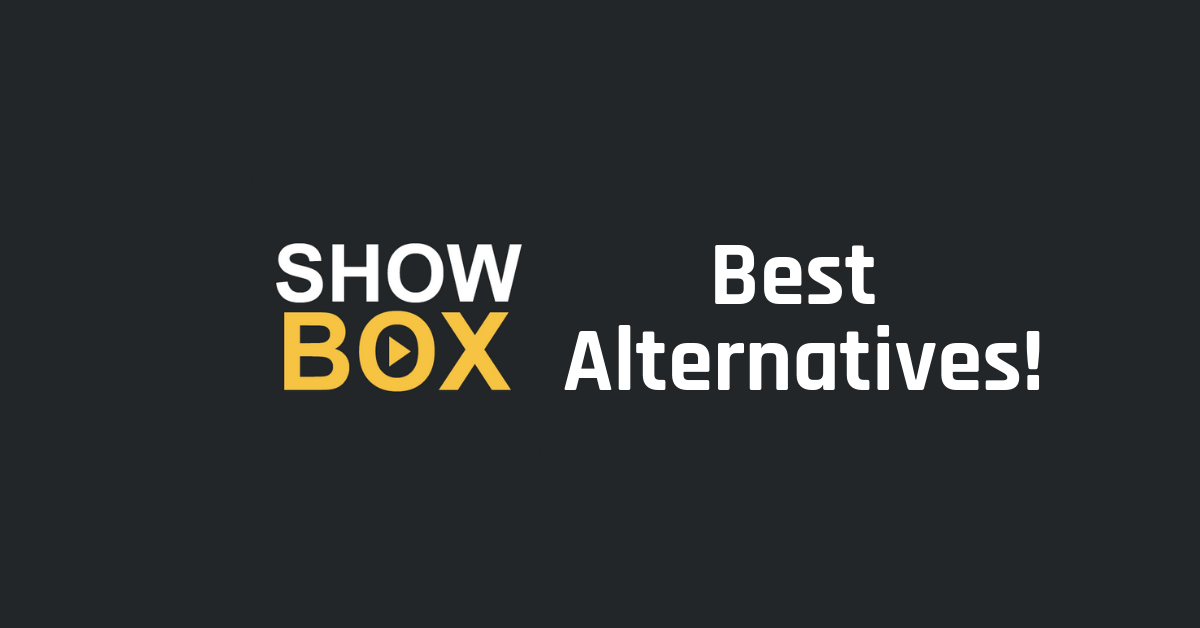 Showbox Best Alternatives! (1)