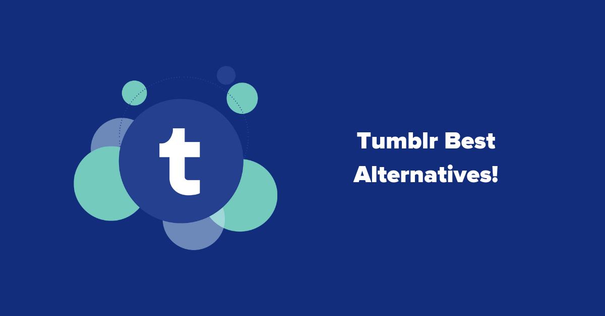 Tumblr Best Alternatives!